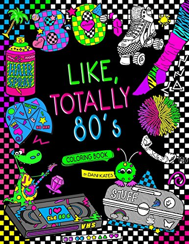 Like, Totally 80's Adult Coloring Book