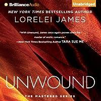 Unwound: The Mastered Series, Book 2 (       UNABRIDGED) by Lorelei James Narrated by Luke Daniels