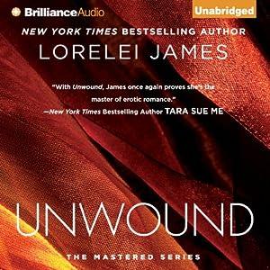 Unwound: The Mastered Series, Book 2   [Lorelei James]
