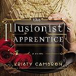 Illusionist's Apprentice   Kristy Cambron