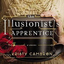 Illusionist's Apprentice | Livre audio Auteur(s) : Kristy Cambron Narrateur(s) : Amy Rubinate