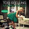 Mommywood (       UNABRIDGED) by Tori Spelling Narrated by Tori Spelling