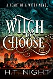 Witch to Choose (Heart of a Witch Book 1)