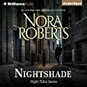 Nightshade: Night Tales, Book 3 (       UNABRIDGED) by Nora Roberts Narrated by Kate Rudd