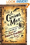 A Curious Man: The Strange and Brilli...