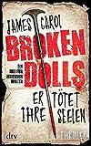 Broken Dolls - Er tötet ihre Seelen: Thriller