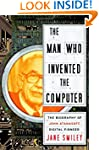 The Man Who Invented the Computer: Th...