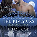 The Riveauxs: Wolves of the Rising Sun, Book 1 Audiobook by Kenzie Cox Narrated by Elena Wolfe, Jeffrey Kafer