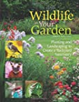 Wildlife in Your Garden: Planting and...