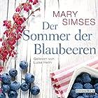 Der Sommer der Blaubeeren (       gekürzt) von Mary Simses Gesprochen von: Luise Helm
