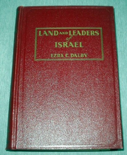 LAND AND LEADERS OF ISRAEL Lesson in the Old Testament, Ezra C. Dalby