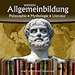 Philosophie, Mythologie, Literatur (Reihe Allgemeinbildung) | Martin Zimmermann