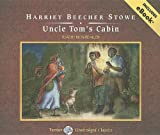 Harriet Beecher Stowe Uncle Tom's Cabin (Tantor Unabridged Classics)