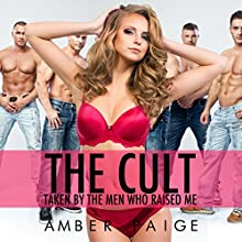 The Cult: Taken by the Men Who Raised Me (       UNABRIDGED) by Amber Paige Narrated by Amber Paige
