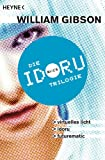 Idoru-Trilogie: Drei Romane in einem Band (German Edition)