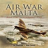 img - for Air War Malta: June 1940 to November 1942 book / textbook / text book