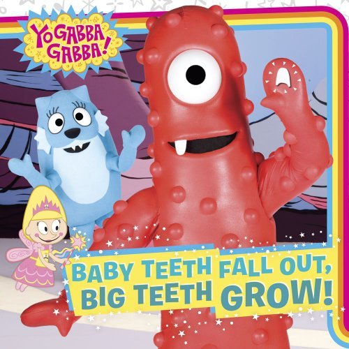 Baby Teeth Fall Out, Big Teeth Grow! (Yo Gabba Gabba!)