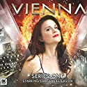 Vienna Series 01 Audiobook by Mark Wright, Nev Fountain, Jonathan Morris Narrated by Chase Masterson, Frazer Hines, Alisdair Simpson, Alison Thea-Skot, Rachel Atkins, Mike Grady