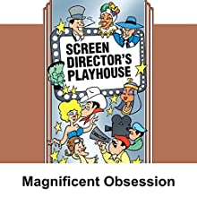 Screen Director's Playhouse: Magnificent Obsession  by Milton Geiger Narrated by Jimmy Wallington