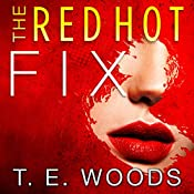 The Red Hot Fix: Justice Series, Book 2   T. E. Woods