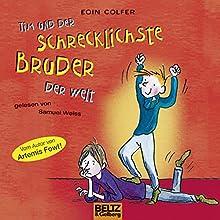 Tim und der schrecklichste Bruder der Welt (Tim 3) Hörbuch von Eoin Colfer Gesprochen von: Samuel Weiss