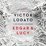 Edgar and Lucy: A Novel | Victor Lodato