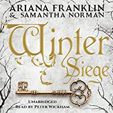 Winter Seige (       UNABRIDGED) by Ariana Franklin, Samantha Norman Narrated by Peter Wickham
