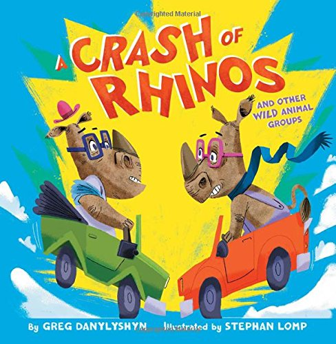 A Crash of Rhinos: and other wild animal groups PDF