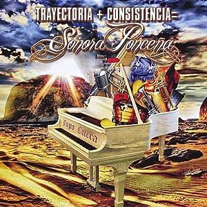 Sonora Ponceña -  Trayectoria + Consistencia