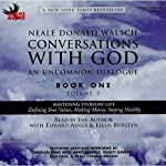 Conversations with God: An Uncommon Dialogue, Book 1, Volume 3 | Neale Donald Walsch