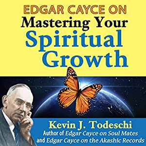 Edgar Cayce on Mastering Your Spiritual Growth Hörbuch