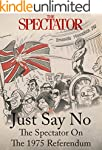 Just Say No: The Spectator On The 197...