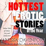 Hottest Erotic Stories of the Year: Taboo Tales Of Smut, Sex and Seduction | Janessa Davenport