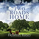Two Roads Home: A Chicory Inn Novel, Book 2 Audiobook by Deborah Raney Narrated by Suzie Althens