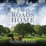 Two Roads Home: A Chicory Inn Novel, Book 2 | Deborah Raney