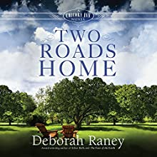 Two Roads Home: A Chicory Inn Novel, Book 2 | Livre audio Auteur(s) : Deborah Raney Narrateur(s) : Suzie Althens