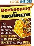 Beekeeping For Beginners: A Dummies G...