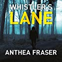 Whistler's Lane Audiobook by Anthea Fraser Narrated by Emma Powell