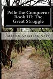 img - for Pelle the Conqueror Book III: The Great Struggle book / textbook / text book