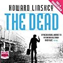 The Dead (       UNABRIDGED) by Howard Linskey Narrated by David Nellist