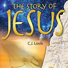 The Story of Jesus Audiobook by C.J. Lovik Narrated by Bob Taylor