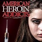 American Heroin Addicts Radio/TV von J. Michael Long Gesprochen von: J. Michael Long