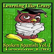 Learning Spanish Like Crazy, Level 1 | [Learning Like Crazy]