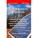 Solar Electricity Handbook: A simple, practical guide to using electric solar panels and designing and installing photovoltaic solar PV systemsby Michael Boxwell