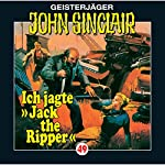 Ich jagte Jack the Ripper (John Sinclair 49) | Jason Dark