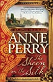 The Sheen on the Silk: A Novel (0345500660) by Perry, Anne
