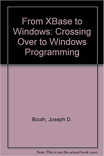 From Xbase to Windows: Crossing over to Windows Programming