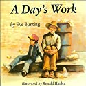 A Day's Work Audiobook by Eve Bunting Narrated by Joe Fox