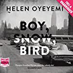 Boy, Snow, Bird | Helen Oyeyemi