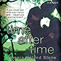 Time After Time: Time Between Us, Book 2 Audiobook by Tamara Ireland Stone Narrated by Ryan Gesell